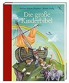 Die große Kinderbibel by Barbara…