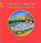 Die kleine Freude am Miteinander by Hans…