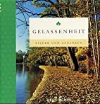Bilder und Gedanken, Gelassenheit by Heinz…