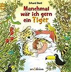 A Veces Quisiera Ser Un Tigre by Erhard…