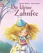Die kleine Zahnfee: Mini-Bilderbuch by…