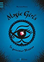 Magic Girls 07. In geheimer Mission by…