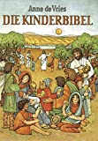 Anne de Vries: Die Kinderbibel. Evangelische Ausgabe.