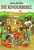 Vries, Anne de: Die Kinderbibel