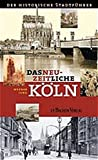 Werner Jung: Das neuzeitliche K&ouml;ln