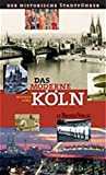 Werner Jung: Das moderne K&ouml;ln.