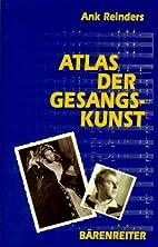 Atlas der Gesangskunst by Ank Reinders