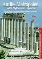 Antike Metropolen - Götter, Mythen und…
