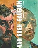 Druick, Douglas W.: Van Gogh und Gaugin. Das Atelier des Südens.