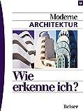Hajo Düchting: Moderne Architektur. Wie erkenne ich Kunst?