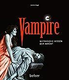 Vampire: Mythische Wesen der Nacht by…
