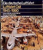 Luftfahrt Ost 1945-1990 by Jürgen Michels