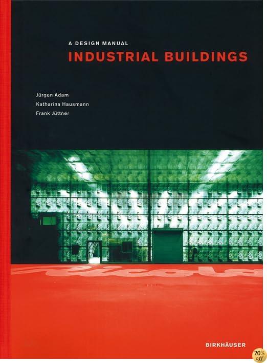 Industrial Buildings (Design Manuals)