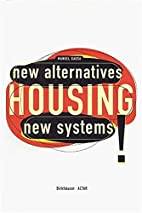 Housing: New Alternatives, New Systems by…