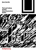 Jacobs, Jane: Tod und Leben großer amerikanischer Städte (Bauwelt Fundamente) (German Edition)