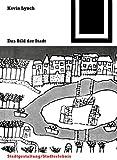 Kevin Lynch: Das Bild der Stadt. Bauwelt Fundamente,  Band 16