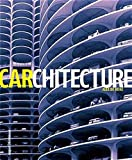 De Rijke, Alex: Carchitecture : When the Car and the City Collide