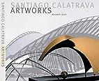 Santiago Calatrava--Art Works: Laboratory of…
