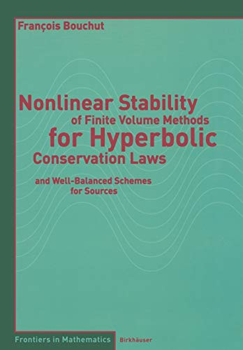 nonlinear-stability-of-finite-volume-methods-for-hyperbolic-conservation-laws-and-well-balanced-schemes-for-sources-frontiers-in-mathematics