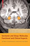 Nutt, D. J.: Serotonin and Sleep: Molecular, Functional and Clinical Aspects