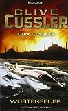 Dirk Cussler: Wustenfeuer: Ein Dirk-Pitt-Roman