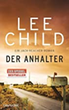Der Anhalter: Ein Jack-Reacher-Roman by Lee…
