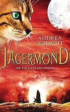 Jägermond - Die Tochter des Sphinx: Roman…