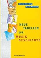 Neue Tabellen zur Musikgeschichte by Frank…