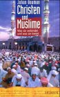 Christen und Muslime : was sie verbindet und…