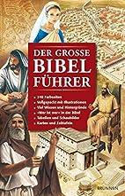 Der große Bibelführer by Tim Dowley