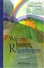 Wie ein bunter Regenbogen by Cornelia…