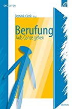 Berufung: Aufs Ganze gehen by Dominik Klenk