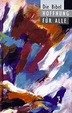 Bibelausgaben, Hoffnung für alle, Die…