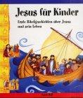 Hall, Sarah: Jesus für Kinder. Erste Bibelgeschichten über Jesus und sein Leben. ( Ab 4 J.).