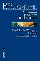 Bockmühl-Werkausgabe / Gesetz und Geist:…