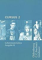 Cursus B: Cursus, Ausgabe B, Bd.2 :…