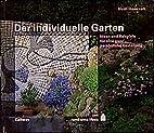 Der individuelle Garten : Ideen und…