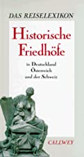 Historische Friedh&ouml;fe. In Deutschland,&hellip;