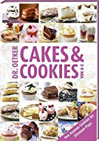 Dr. Oetker: Cakes & Cookies von A - Z by…