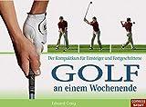 Edward Craig: Golf an einem Wochenende. Copress Sport
