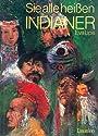 Sie alle heißen Indianer - Eva Lips