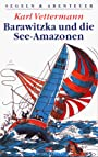Barawitzka und die See-Amazonen - Karl Vettermann