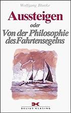 Aussteigen oder von der Philosophie des…