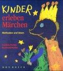 Kinder erleben Märchen. by Reinhold Pertler