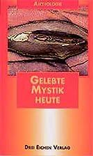 Gelebte Mystik heute: Ein Ansporn by Evelyn…