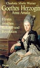 Goethes Herzogin Anna Amalia: Furstin…