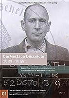 Die Gestapo Düsseldorf 1933-1945:…