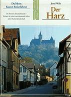 Der Harz. Kunst- Reiseführer by Josef Walz