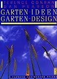 Conran, Terence: Garten- Ideen. Garten- Design. Planung - Ausführung - Pflege.