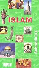 DuMont Schnellkurs Islam by Walter M. Weiss